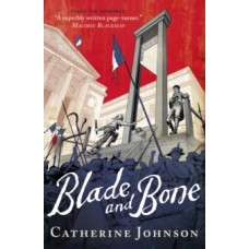 Blade and Bone - Catherine Johnson