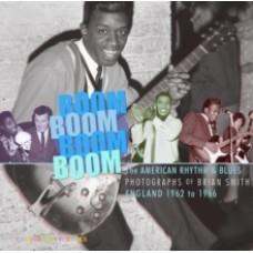 Boom Boom, Boom Boom: American Rhythm & Blues in England 1962-1966 - Mark Stratford