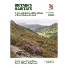Britain's Habitats : A Field Guide to the Wildlife Habitats of Great Britain and Ireland