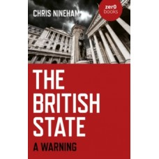The British State : A Warning - Chris Nineham