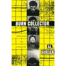 Burn Collector : Collected Stories from One Through Nine - Al Burian