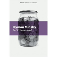 Can It Happen Again? : Essays on Instability and Finance - Hyman Minsky