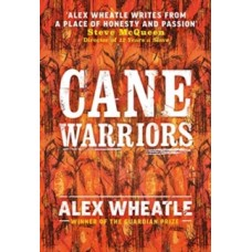 Cane Warriors - Alex Wheatle