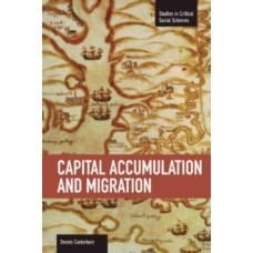 Capital Accumulation And Migration: Studies in Critical Social Sciences - Dennis C Canterbury