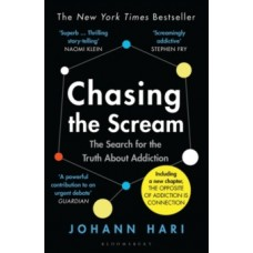 Chasing the Scream - Johann Hari