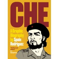 Che : A Graphic Biography - Spain Rodriguez