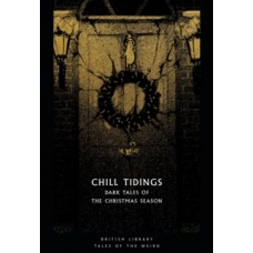 Chill Tidings : Dark Tales of the Christmas Season