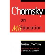 Chomsky on Mis-Education - Noam Chomsky & Donaldo Macedp (Introduction By)