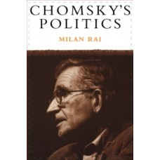 Chomsky's Politics - Milan Rai
