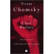 Class Warfare Interviews with David Barsamian - Noam Chomsky
