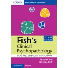 Fish's Clinical Psychopathology : Signs and Symptoms in Psychiatry - Patricia Casey & Brendan Kelly