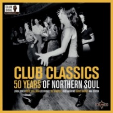 Club Classics: 50 Years of Northern Soul - Various Artists