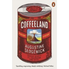 Coffeeland : A History - Augustine Sedgewick