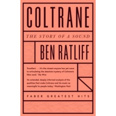 Coltrane : The Story of a Sound - Ben Ratliff