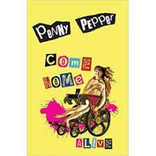 Come Home Alive - Penny Pepper