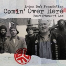 Comin' Over Here (Feat. Stewart Lee) - Asian Dub Foundation