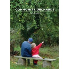Community Orchards Handbook - Sue Clifford  & Angela King