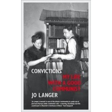 Convictions : My Life with a Good Communist - Jo Langer
