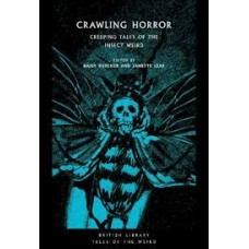 Crawling Horror : Creeping Tales of the Insect Weird  -  Daisy Butcher & Janette Leaf