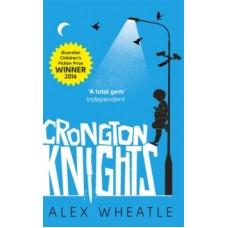 Crongton Knights - Alex Wheatle