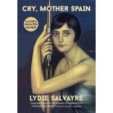Cry, Mother Spain - Lydie Salvayre