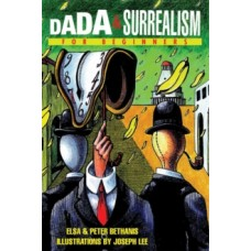 Dada and Surrealism for Beginners - Peter Bethanis, Elsa Bethanis, & Joseph Lee