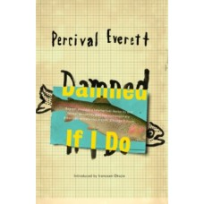 Damned If I Do - Percival Everett & Irenosen Okojie (Introduction By)