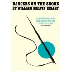 Dancers on the Shore - William Melvin Kelley