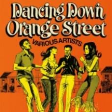 Dancing Down Orange Street - Various Artists
