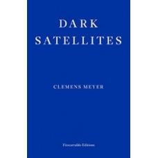 Dark Satellites - Clemens Meyer