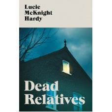 Dead Relatives - Lucie McKnight Hardy
