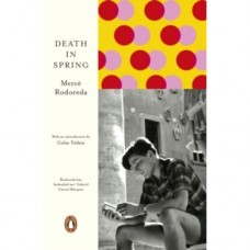 Death in Spring - Merce Rodoreda & Colm Toibin (Introduction By)