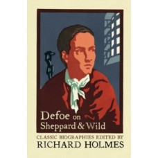 Defoe on Sheppard and Wild  - Daniel Defoe