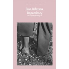 Dependency - Tove Ditlevsen