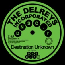 Destination Unknown/Fell in Love - The Delreys Incorporated/Oscar Wright