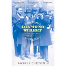 Diamond Street : The Hidden World of Hatton Garden - Rachel Lichtenstein