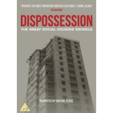 Dispossession - The Great Social Housing Swindle