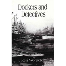 Dockers and Detectives - Ken Worpole
