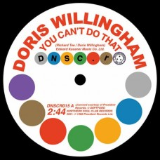 Doris Willingham / Pat Hervey With The Tiaras  - You Can't Do That / Can't Get You Out Of My Mind