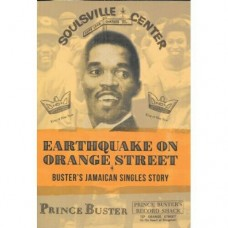 Earthquake on Orange Street: Buster's Jamaican Singles Story - Jeremy Collingwood