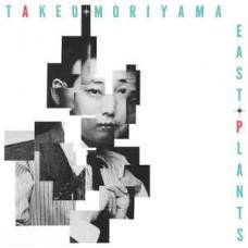Takeo Moriyama, Tony Higgins & Mike Peden - East Plants