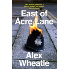 East of Acre Lane - Alex Wheatle, Paul Gilroy (Introduction By)