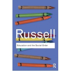 Education and the Social Order - Bertrand Russell