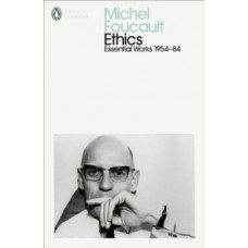 Ethics : Subjectivity and Truth: Essential Works of Michel Foucault 1954-1984