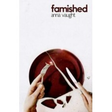 Famished - Anna Vaught