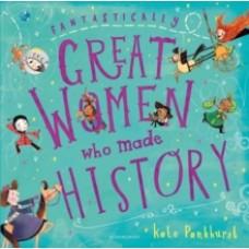 Fantastically Great Women Who Made History - Kate Pankhurst