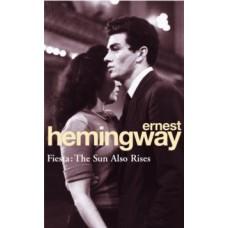 Fiesta : The Sun Also Rises - Ernest Hemingway
