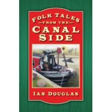 Folk Tales from the Canal Side - Ian Douglas