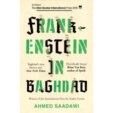 Frankenstein in Baghdad  - Ahmed Saadawi