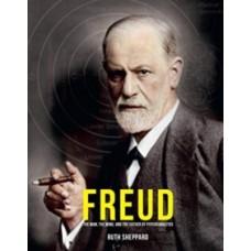 Freud : The Man, the Scientist & the Birth of Psychoanalysis - Ruth Sheppard & Carol Seigel (Foreword By) , Ivan Ward (Foreword By)